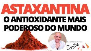 ASTAXANTINA / O ANTIOXIDANTE MAIS PODEROSO DO MUNDO!